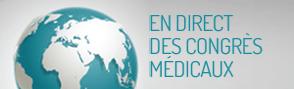 En direct des Congrès Médicaux